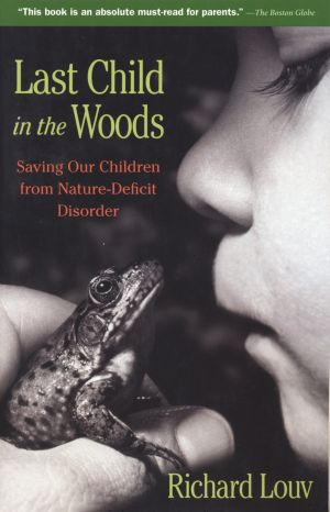 "Okładka amerykańskiego wydania książki Richarda Louva ""Last Child In The Woods. Saving Our Children From Nature – Deficit Disorder"""